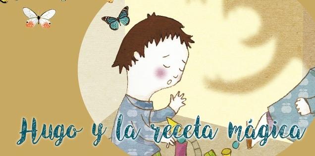 Hugo y la Receta Mágica – Cuento Infantil + Guía Para Padres